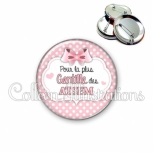 Badge 56mm La plus gentille ATSEM (006ROS17)