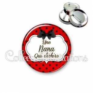 Badge 56mm Nana qui déchire (006ROU03)