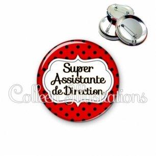 Badge 56mm Super assistante de direction (006ROU04)