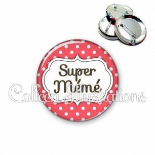 Badge 56mm Super mémé (006ROU07)