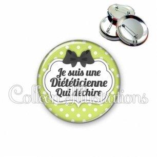 Badge 56mm Diététicienne qui déchire (006VER01)