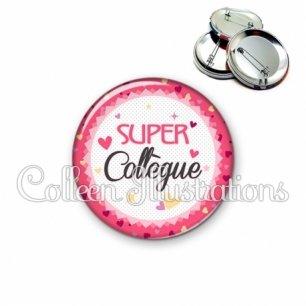 Badge 56mm Super collègue (007ROS01)