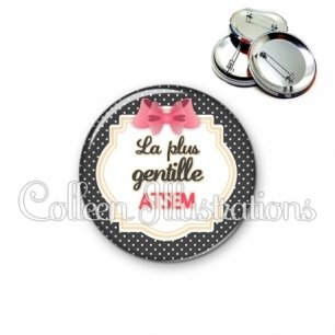 Badge 56mm ATSEM la plus gentille (008NOI02)