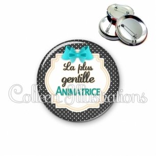 Badge 56mm Animatrice la plus gentille (008NOI07)
