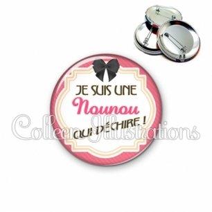 Badge 56mm Nounou qui déchire (008ROS01)