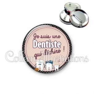 Badge 56mm Dentiste qui déchire (012MAR01)