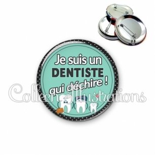 Badge 56mm Dentiste qui déchire (012VER01)