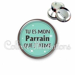 Badge 56mm Parrain que j'aime (012VER01)