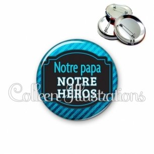 Badge 56mm Papa notre héros (013BLE03)