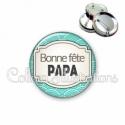 Badge 56mm Bonne fête papa (013BLE04)