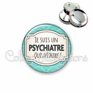 Badge 56mm Psychiatre qui déchire (013BLE04)