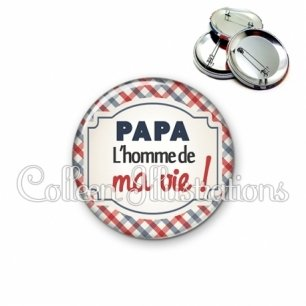 Badge 56mm Papa l'homme de ma vie (013MUL01)