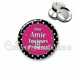 Badge 56mm Amie toujours présente (016NOI01)
