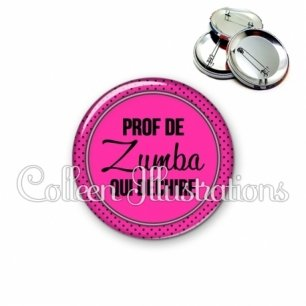 Badge 56mm Prof de zumba qui déchire (016ROS03)