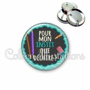 Badge 56mm Instit qui déchire (017BLE01)