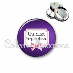 Badge 56mm Une super prof de danse (023VIO02)
