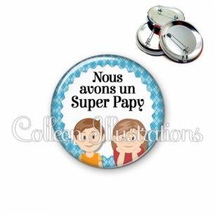 Badge 56mm Nous avons un super papy (028BLE01)