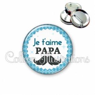 Badge 56mm Je t'aime papa (028BLE06)