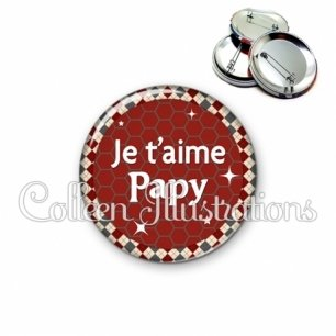 Badge 56mm Je t'aime papy (030ROU01)