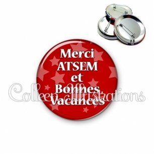 Badge 56mm Merci ATSEM et bonnes vacances (078ROU01)