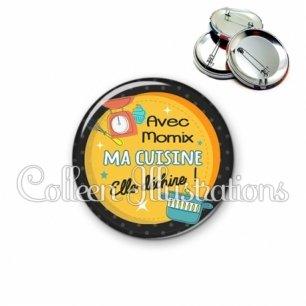 Badge 56mm Avec Momix ma cuisine elle déchire (124ORA01)