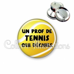 Badge 56mm Prof de tennis qui déchire (130JAU01)