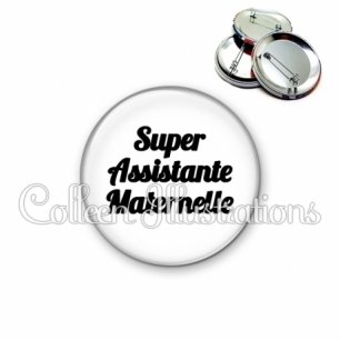 Badge 56mm Super assistante maternelle (181BLA11)