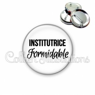 Badge 56mm Institutrice formidable (181BLA11)