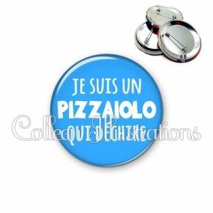 Badge 56mm Je suis un pizzaiolo qui déchire (181BLE08)