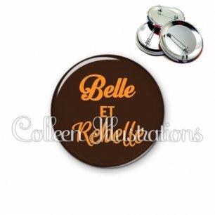 Badge 56mm Belle et rebelle (181MAR01)