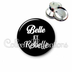Badge 56mm Belle et rebelle (181NOI09)