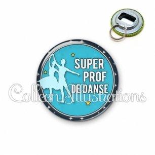 Décapsuleur 56mm Super prof de danse (016BLE05)