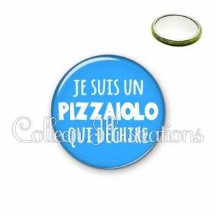 Miroir 56mm Je suis un pizzaiolo qui déchire (181BLE08)