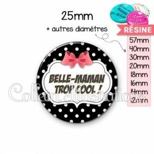Cabochon en résine epoxy Belle-maman trop cool (006NOI13)