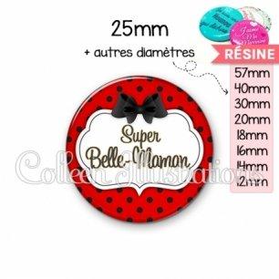 Cabochon en résine epoxy Super belle-maman (006ROU03)