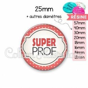 Cabochon en résine epoxy Super prof (011ROU03)