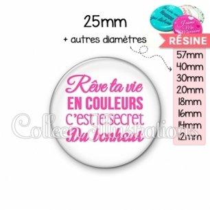 Cabochon en résine epoxy Rêve ta vie en couleurs secret bonheur (181BLA01)
