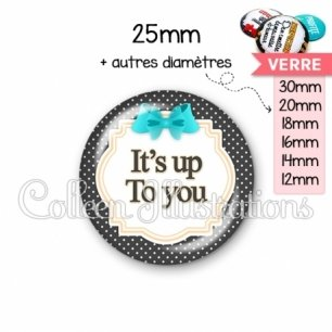 Cabochon en verre It's up to you (008NOI07)